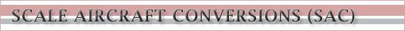 SCALE AIRCRAFT CONVERSIONS (SAC). Литые металлические стойки шасси для пластиковых сборных моделей производства США.