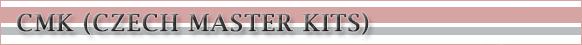 CMK (CZECH MASTER KITS)